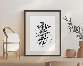 My Angels Are Always With Me Print. Quote Prints, Home Décor, Typography Print, Art Print, Wall Art