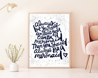 Hand Brush Script, Always be a Mermaid. Quote Prints, Bedroom, Art Print, Large Wall Art