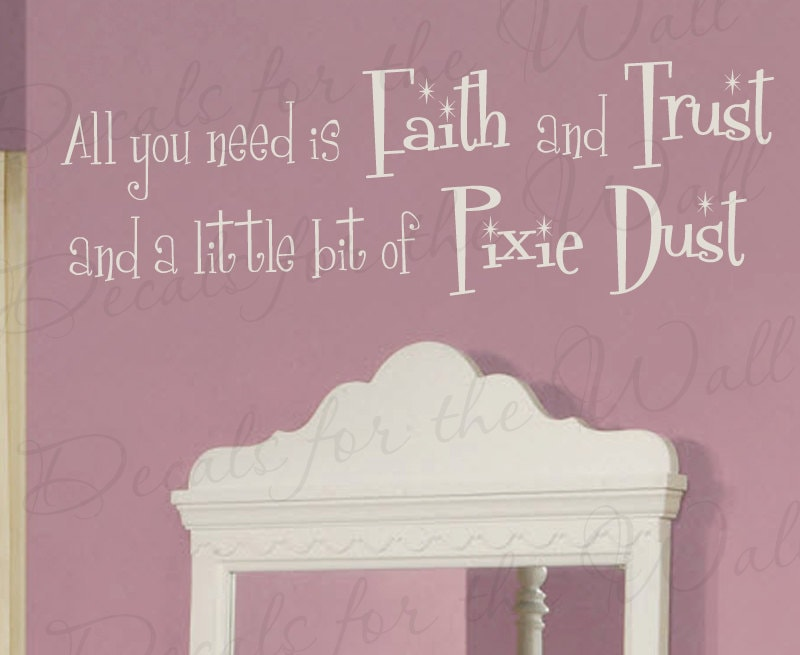 All You Need Faith and Trust Pixie Dust Girl Room Kid Baby Nursery Adhesive  Vinyl Wall Decal Quote Lettering Decor Saying Sticker Art K06