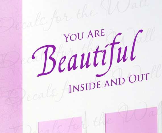 You are Beautiful Inside and Out Inspirational Wall Decal Vinyl Art Sticker IN09