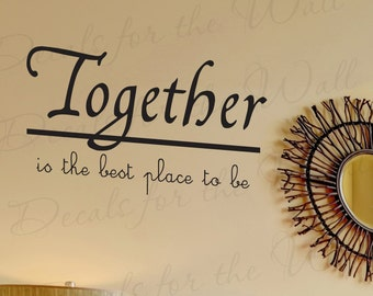 Together Place Be Family Love Home Vinyl Sticker Graphic Art Mural Lettering Decor Wall Decal Quote Saying Decoration F03