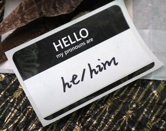 He/Him- Pronoun Name Tag Sticker