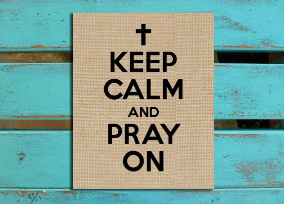 keep calm and pray on burlap religious inspiration etsy