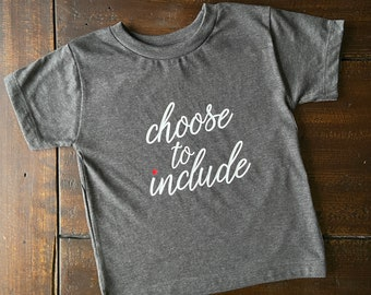 Choose to Include Shirt, Toddler Inclusion Tee, Choose Kindness, Include All Abilities