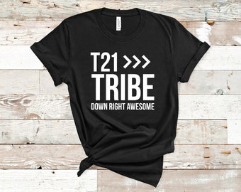T21 Tribe Shirt, Down Right Awesome, Down Syndrome Awareness Shirt, World Down Syndrome Day Shirt