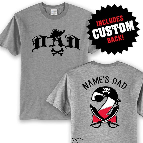 Custom DAD PIRATE Birthday Number TEE Shirt With Name On Back