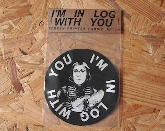 I'm In Log With You fabric patch - Twin Peaks / Log Lady