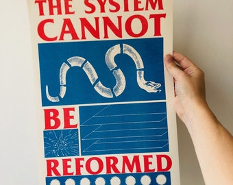 The System Cannot Be Reformed A3 riso print