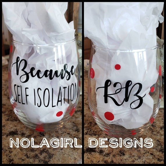 Social Distancing Wine Glass, Personalized wine Glass, Home Schooling Wine Glass, Because Home Schooling, Because of Isolation, Custom gift
