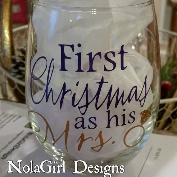 First Christmas as his Mrs, Wine glass, wedding personalized Wine lover gift, Wedding Shower gift, Mrs and Mr., Couples gift, new couples