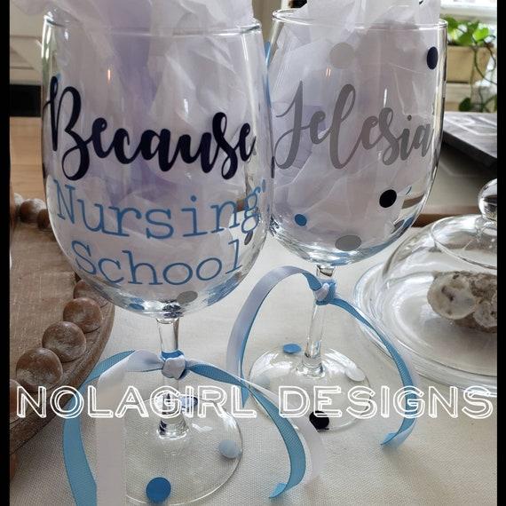 Nursing School graduation Wine Glass, Personalized Nurse Pinning Gift, LPN, LAD, Nurse Graduation gift, Student nurse, Funny Glass nurse