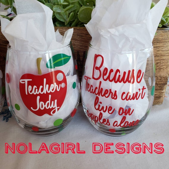 Teacher gifts, Wine glass Gift, Because Teachers can't live on Apples alone, Personalized Wine Glass, End of School gift for Teachers, fun
