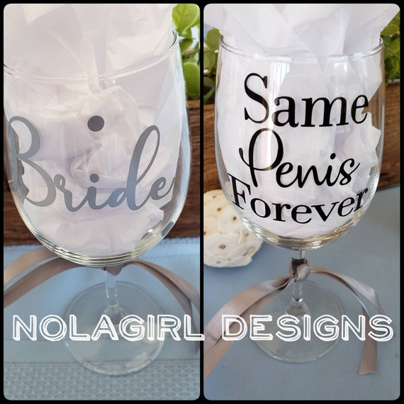 Bride to be, Bachelorette Wine glass, same penis forever, Funny, party time, personalized wine glasses, Bridal fun, Wine lovers gift, Funny