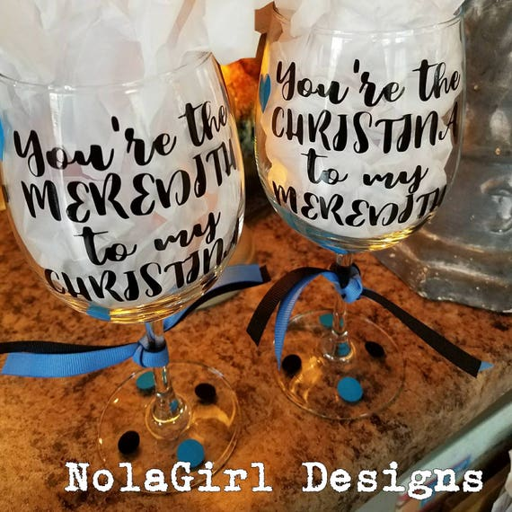 Grey's Anatomy Wine glass, Meredith, Cristina to my Meredith, Wine Lover gift, You're my person, Dark and Twisty, Best Friend Gift, personal