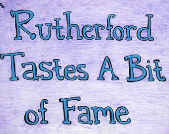 Rutherford Tastes a Bit of Fame by Caitlin Kraus