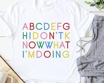 I Don't Know What I'm Doing ABCDEFG Alphabet Soft Short-Sleeve Unisex T-Shirt