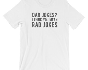 Dad Jokes? I Think You Mean Rad Jokes Trendy Grunge Short-Sleeve Unisex Adult T-Shirt