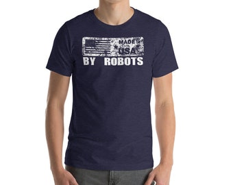 Made in the USA by Robots Funny American 4th of July Patriotic T shirtShort-Sleeve Unisex T-Shirt