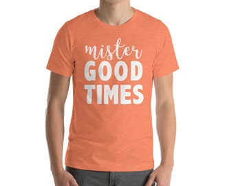 Mister Good Times Short-Sleeve Unisex T-Shirt