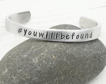 Dear Evan Hansen Cuff Bracelet • Dear Evan Hansen Fan Gift • You Will Be Found