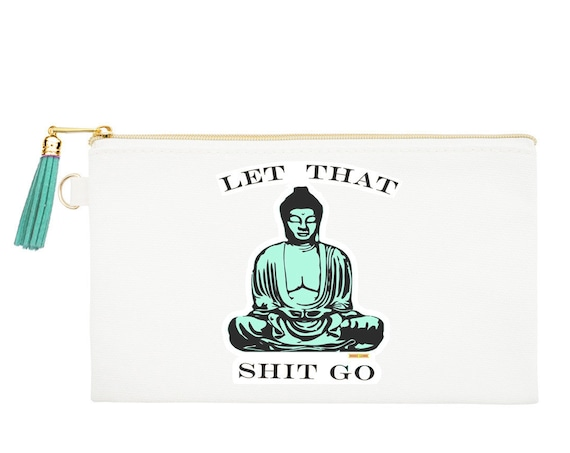 Let Shit Go Zipper Canvas Bag, Natural Canvas Pouches, Uplifting Cosmetic Pouch, Buddha Coin Purse, Funny quote Zipper Bag, MADE USA