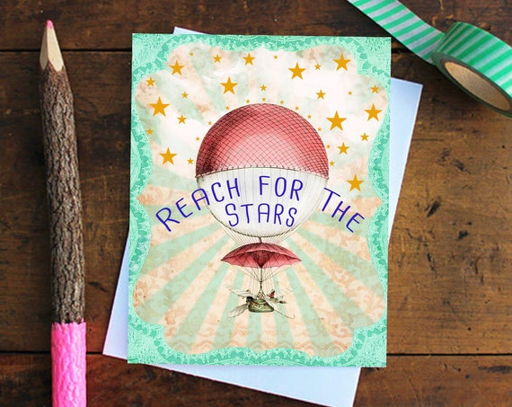 Reach for the Stars Greeting Card Handmade - Encouragement Card - Graduation Card - Stationery - Birthday Card - Note Card - Hot Air Ballon