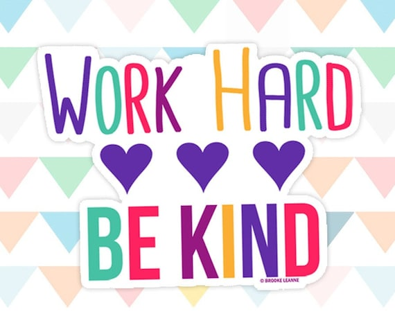 Work Hard Sticker, Decal, Vinyl Sticker for Laptop, Car Decal, Be Kind Sticker, Water Bottle Sticker, Motivational Quote,