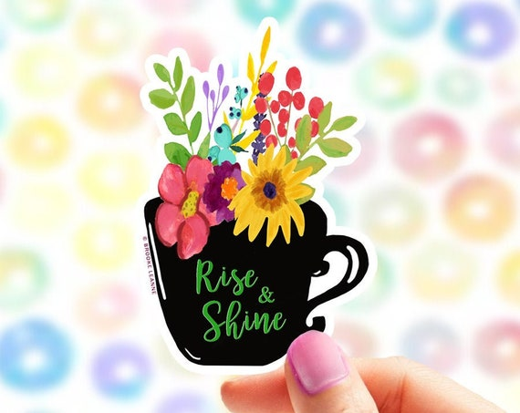 Coffee Cup Sticker | Sticker for Laptop  | Morning Person Rise and Shine  | Coffee and Tea | Coffee Gift | Teacher Sticker | Flower Sticker