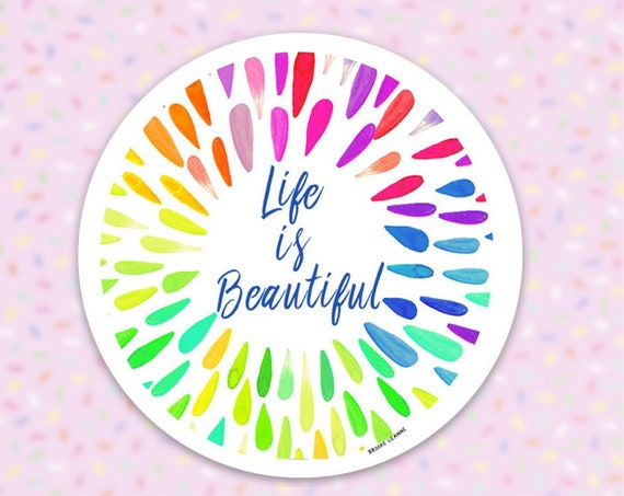 Life is Beautiful Sticker Decal, Vinyl Stickers for Laptops, Car Decals, Notebook Sticker, Phone Sticker, Uplifting Sticker, Rainbow Sticker