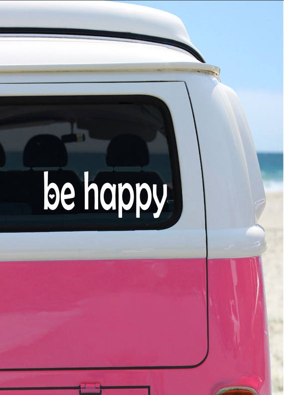 Be Happy - Vinyl Decal - Car Decal - Laptop Sticker - Window Decal - Bumper Sticker - Quote Decal - Hippie