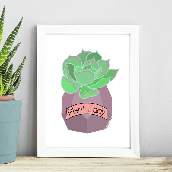 Plant Art Print - Plant Lady Art - Plant Wall Art- Plant Mom - Succulent Art