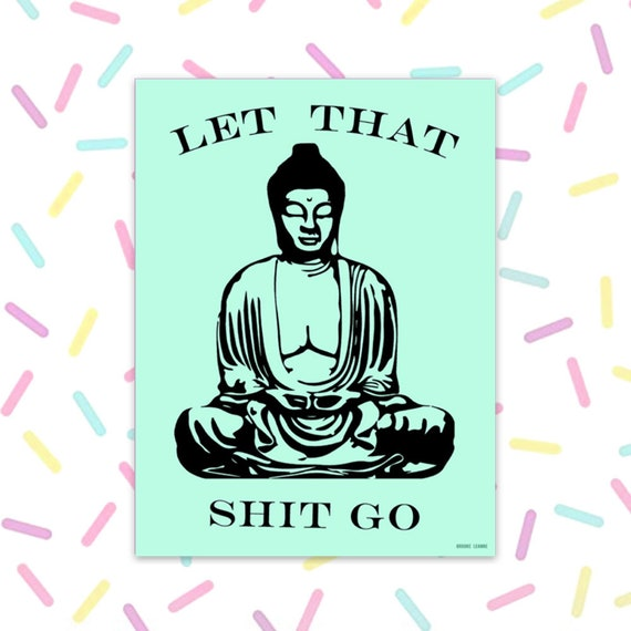 Buddha Sticker, Vinyl Stickers for Laptop, Car Decal, Let That Shit Go Sticker, Sticker, Funny Sticker, Yoga, Waterproof Sticker
