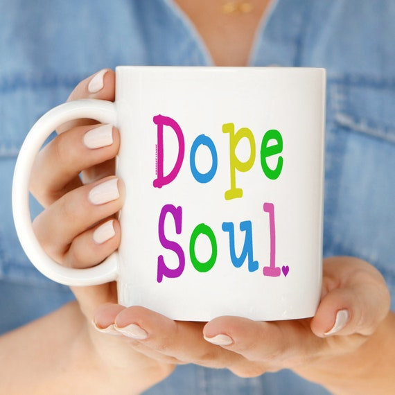 Dope Soul Mug. 11oz Coffee and Tea Mug. Hipster Mug. Ceramic Mug. Hippie Mug. Drink-ware. Quote Coffee Cup. Dope Soul. Tea Cup.
