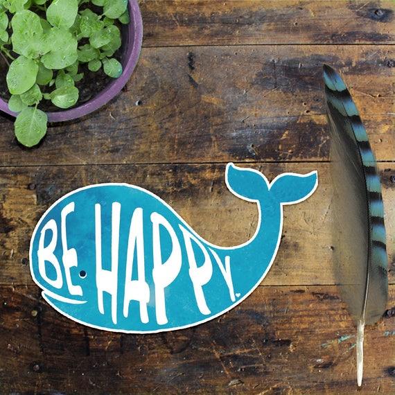 Whale Sticker Decal - Laptop Sticker - Car Sticker - Window Decal - Vinyl Sticker - Phone Sticker - Be Happy Sticker - Uplifting