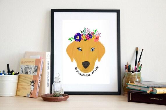 Dog Art Print - Love and a Dog Art Print - Dog Lover GIft - Dog Mom - Dog Art