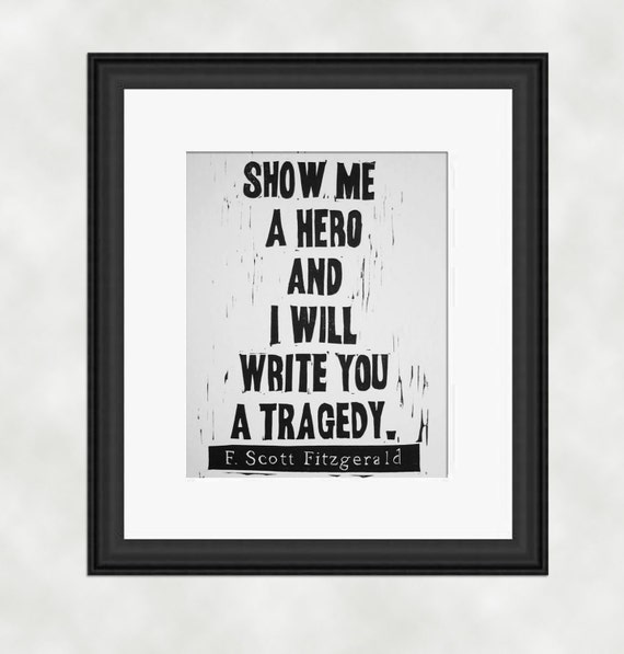 F Scott Fitzgerald Quote Linocut Print Show Me A Hero And I Etsy