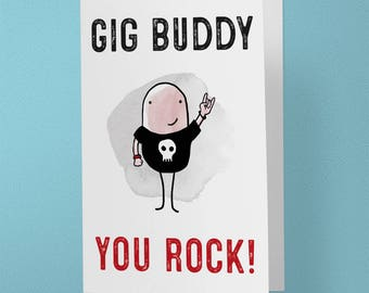 Gig Buddy, You Rock! - Greeting Card - Music Concert, Festival Friend - Live - Rock N Roll - Indie - Metal - Alternative (A6 - 105 x 148mm)