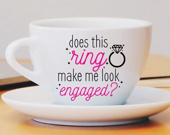 Does This Ring Make Me Look Engaged Decal, Engaged Mug, Engagement Mug, Engagement Gift, Engagement Quote, Fiance, I'm Engaged, Future Mrs