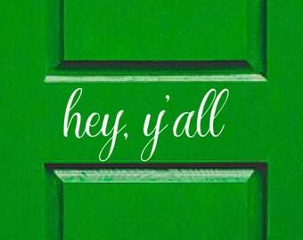 Hey Y'all Vinyl-Front door decal-House letters for Front Door-Porch Sayings-Door Decal-Entryway Decor-Hey Y'all Sticker