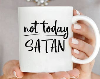 Not today Satan Vinyl Decal, Not today Satan Sticker, Yeti Decals, Tumbler Decals, Cup Decals, Laptop Decal, Car Decals, Coffee Mug Decal