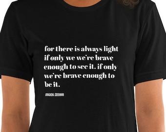There is always light Amanda Gorman Poem, Inspirational Shirt, Biden Harris Inauguration Day 2021, Unity TShirt,  Be the Light