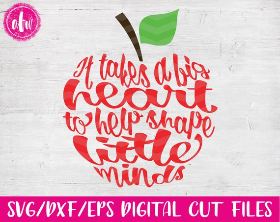 It Takes A Big Heart Apple Svg Dxf Eps Cut File Teacher Etsy