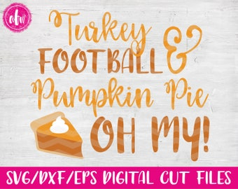 Turkey, Football, & Pumpkin Pie, SVG, DXF, EPS, Cut File, Vector, Fall, Autumn, Vinyl, Halloween, Thanksgiving, Silhouette, Cricut