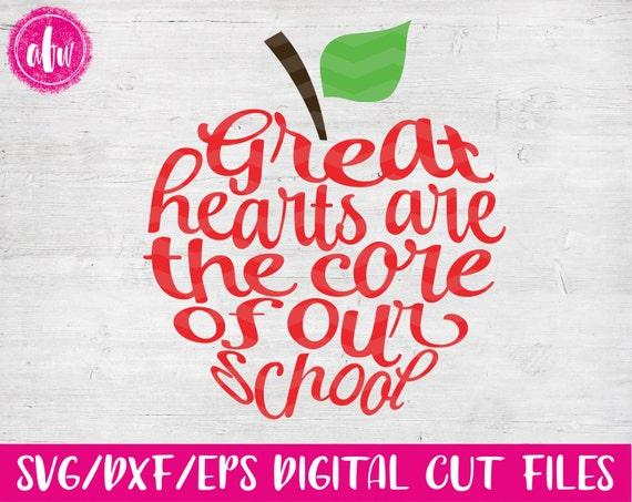 Great Hearts Are The Core Apple Svg Dxf Eps Cut File Etsy