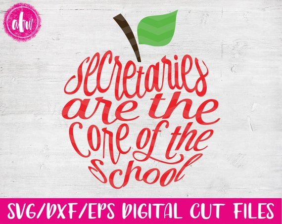Secretaries Are The Core Apple Svg Dxf Eps Cut File Etsy