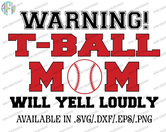 Digital Cut File T Ball Mom Will Yell Loudly Svg Dxf Eps Etsy