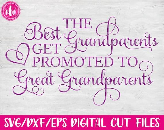 The Best Grandparents Get Promoted Svg Dxf Eps Cut File Etsy