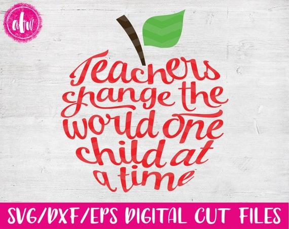 Teachers Change The World Apple Svg Dxf Eps Cut File Etsy