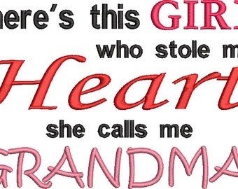 There's this Girl who stole my Heart she calls me Grandma Machine Embroidery Design