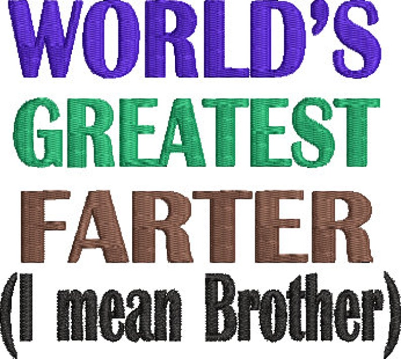 Brother Toilet Paper Saying No 204 Single Design Machine Embroidery Design  Digital Download Worlds Greatest Farter